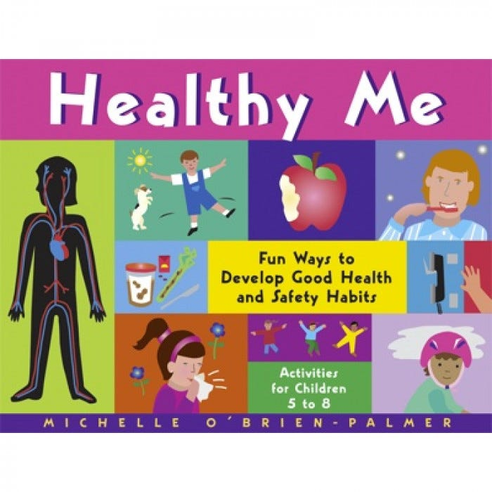 healthy me fun ways to develop good health and safety habits