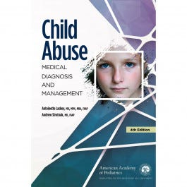 Child Abuse Medical Diagnosis and Management, 4th Ed