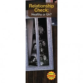 Relationship Check: Healthy or Un? Information Brochure and Video